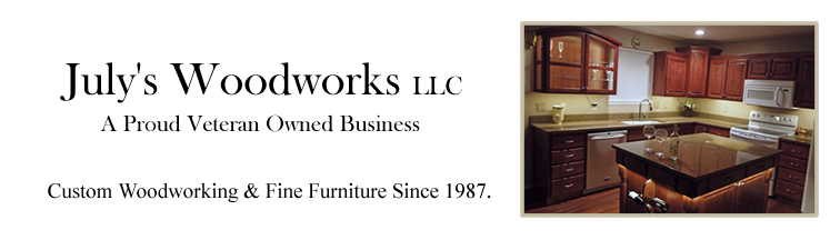 July's Woodworks | Custom Kitchen Cabinets and Fine Custom Woodworking Since 1987